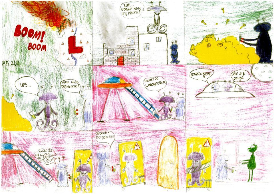 """Rysowany kredkami komiks składa się zdziewięciu kadrów. Wpierwszym kadrze zielona przestrzeń kosmiczna. Zprawej strony biała planeta zdużą czerwoną literą """"L"""". Napowierzchni planety widoczny wybuch, płoną budynki. Obok planety duży napis: """"Boom! Boom"""". Wrogu tekst: """"Rok 2121"""". Wdrugim kadrze dwa budynki. Ceglasty jest częściowo zniszczony iprzysłonięty przeddym. Nadrugim, białym, stoi fioletowy kosmita zgłową wkształcie grzyba, zoczami naczułkach imackami zamiast nóg. Obok budynku jest drugi kosmita przypominający stojącą granatową żabę. Wtrzecim kadrze żabopodobny kosmita pobiera próbki zczegoś, co przypomina żółtą skałę. Nadskałą unoszą się żółte grzybki. Wczwartym kadrze pobierający próbki fioletowy kosmita mówi: """"Ups…"""". Granatowy pyta: """"Gdzie masz rękawiczki?"""". Wpiątym kadrze kosmici stoją przy drabinie prowadzącej dolatającego spodka. Fioletowy trzyma próbówkę imówi: """"Lecimy dolaboratorium"""". Tło zmienia się naróżowe. Wszóstym kadrze kosmici siedzą wspodku. Granatowy mówi: """"Startujemy!"""", afioletowy stwierdza: """"Źle się czuję"""". Wrogu biała planeta zwidocznymi kraterami. Wsiódmym kadrze spodek wylądował, ma rozłożoną drabinę. Napierwszym planie fioletowy kosmita znajduje się zaszybą wniewielkim pomieszczeniu wypełnionym żółtym światłem. Naszybie wrogu trójkątny znak zczerwonym wykrzyknikiem. Granatowy kosmita mówi: """"Skoro źle się czujesz, tozamykamy cię doizolatki"""". Wósmym kadrze granatowy kosmita trzyma wręku próbówkę imówi: """"Jedziemy dodoktora"""". Wcentrum kosmita wizolatce. Poprawej drzwi. Wdziewiątym kadrze polewej izolatka, wcentrum pojawia się zielony człekokształtny kosmita onieco gadziej głowie. Granatowy podaje mu próbówkę."""
